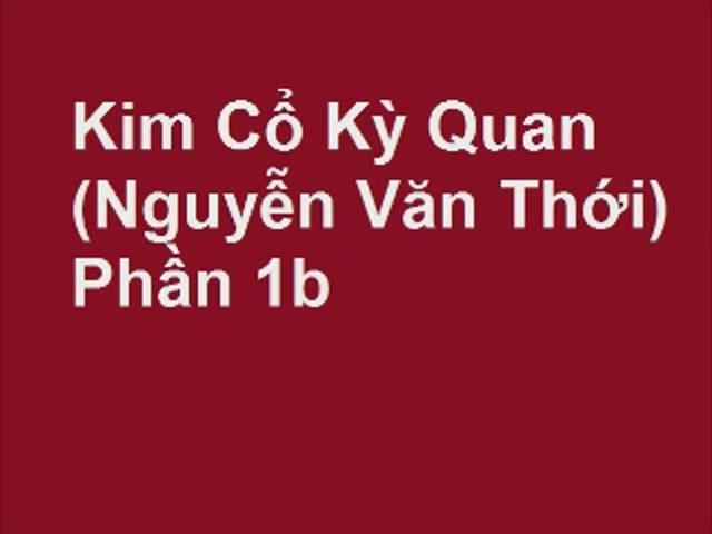 Kim Co Ky Quan - Nguyen Van Thoi (Phan 1b) | PopScreen