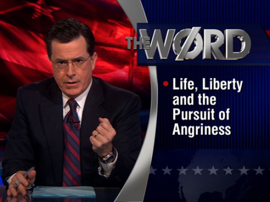 The Word - Life, Liberty and the Pursuit of Angriness - The Colbert Report - 1/12/11 - Video Clip | Comedy Central | PopScreen