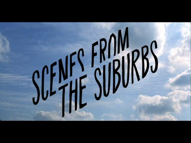 Scenes from the Suburbs (Short Film) | PopScreen