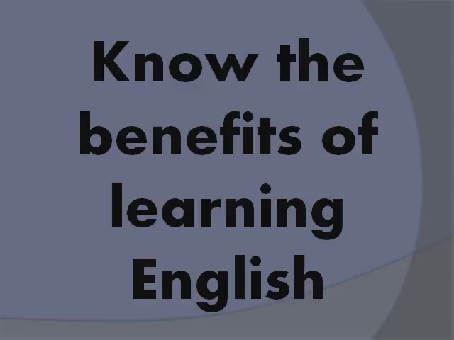 What are the opportunities available and benefits of learning english?