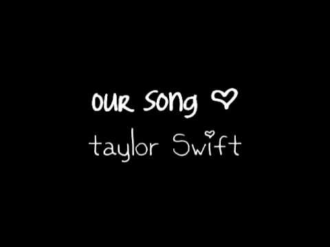 Song Taylor Swift Lyrics on Taylor Swift   Our Song  Lyrics    Popscreen